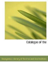 Catalogue Of by Anonymous 2010 Paperback $16.11