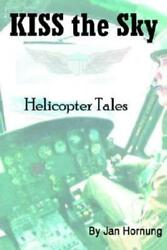 Kiss The Sky: Helicopter Tales $16.50