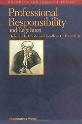 Rhode and Hazard#x27;s Professional Responsibility and Regulation Concepts and Insi $5.49