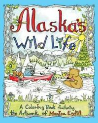 Alaska's Wildlife : An Adult Coloring Book Featuring the Artwork of Monica...