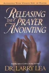 Releasing the Prayer Anointing by Larry Lea 2005 Paperback $16.61
