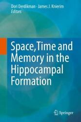 SpaceTime and Memory in the Hippocampal Formation (2014 Hardcover) $287.12