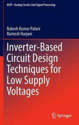 Inverter Based Circuit Design Techniques For Low Supply Voltages $94.71