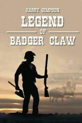 Legend of Badger Claw by Harry Simpson (2016 Paperback)