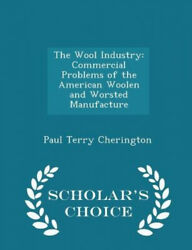 The Wool Industry: Commercial Problems of the American Woolen and Worsted