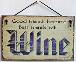 5x8 Sign Good Friends Become Best Friends With Wine Kitchen Nook Bar Party Gift $9.99