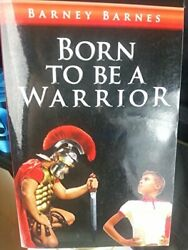 BORN TO BE A WARRIOR By Barney Barnes $31.95