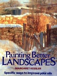 PAINTING BETTER LANDSCAPES: SPECIFIC WAYS TO IMPROVE YOUR $20.95