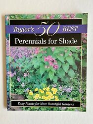 Taylor's 50 Best Perennials for Shade Easy Plants for More Beautiful Gardens '99 $5.00