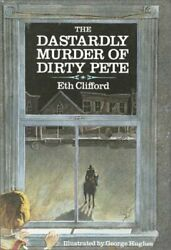DASTARDLY MURDER OF DIRTY PETE By Eth Clifford - Hardcover *Excellent Condition* $15.49