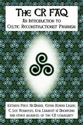 The CR FAQ: An Introduction to Celtic Reconstructionist Paganism $18.75