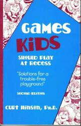 GAMES KIDS SHOULD PLAY AT RECESS By Ph.d. Curt Hinson *Excellent Condition* $13.75