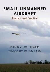 Small Unmanned Aircraft: Theory and Practice $128.19