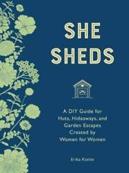 She Sheds (Mini Edition): A DIY Guide for Huts Hideaways and Garden Escap...