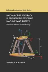 Mechanics of Accuracy in Engineering Design of Machines and Robots: Volume ... $139.10