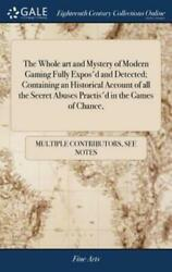 The Whole Art and Mystery of Modern Gaming Fully Expos#x27;d and Detected; Cont... $30.29