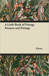 A Little Book of Vintage Fixtures and Fittings $28.02