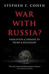 War with Russia?: From Putin amp; Ukraine to Trump amp; Russiagate $17.21
