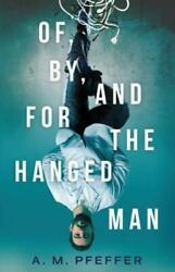 Of By and for the Hanged Man $12.90