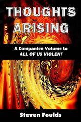 Thoughts Arising: A Companion Volume to ALL OF US VIOLENT $21.59