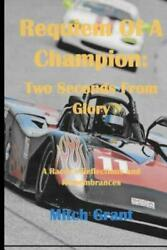 Requiem of a Champion: Two Seconds from Glory: A Racer#x27;s Reflections and Re... $16.42