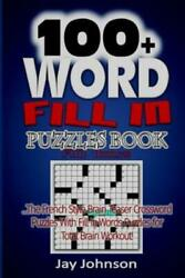 100 Word Fill In Puzzle Book For Adults: The French Style Brain Teaser Cro... $11.03