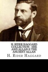 H  Rider Haggard Collection - She and Allan & The Ancient Allan