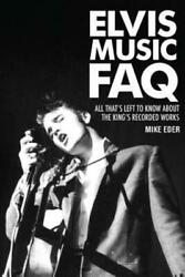 Elvis Music FAQ: All That's Left to Know about the King's Recorded Works $24.38
