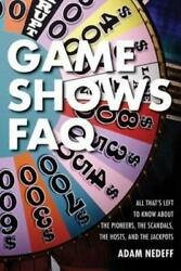 Game Shows FAQ: All That's Left to Know about the Pioneers the Scandals t... $18.99