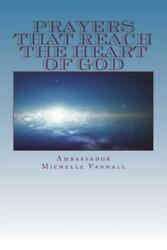 Prayers That Reach The Heart of God $13.90