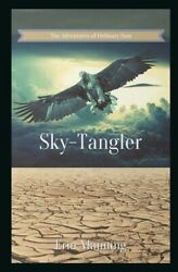 The Adventures of Ordinary Sam: Book Three: Sky Tangler $14.58
