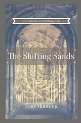 The Adventures of Ordinary Sam: Book Four: The Shifting Sands $14.58