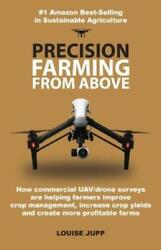 Precision Farming From Above: How Commercial Drone Systems Are Helping Farm... $21.76