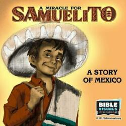 A Miracle For Samuelito: A Story Of Mexico $20.25