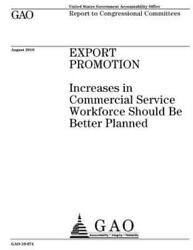 Export promotion: increases in commercial service workforce should be bette...