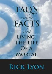 FAQ's With The Facts - Volume 3: About Living The Life Of A Mortal $21.83