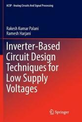 Inverter Based Circuit Design Techniques for Low Supply Voltages $95.21