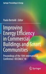Improving Energy Efficiency in Commercial Buildings and Smart Communities: ...