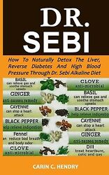 Dr Sebi: How to Naturally Detox the Liver Reverse Diabetes and High Blood... $11.57