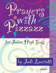 PRAYERS WITH PIZZAZZ FOR JUNIOR HIGH TEENS By Judi Lanciotti Excellent Condition $19.49