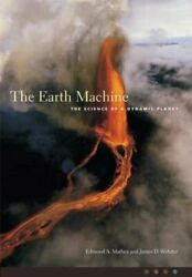 EARTH MACHINE: SCIENCE OF A DYNAMIC PLANET: 1ST FIRST By James D. Webster $21.75