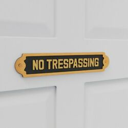 Solid Brass Sign No Trespassing 2 1 8 H x 10 3 4 W $29.99