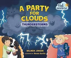 A Party for Clouds: Thunderstorms Bel the Weather Girl Jensen Belinda $4.56