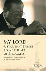 My Lord A Star That Shines Above The Sea Of Struggles: In The Darkness I ... $13.19
