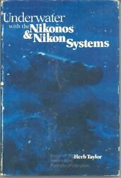 UNDERWATER WITH NIKONOS amp; NIKON SYSTEMS By Herb Taylor Hardcover **Mint** $17.49