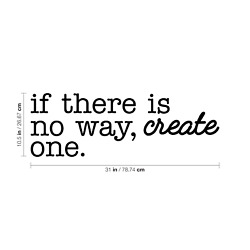 Vinyl Wall Art Decal If There Is No Way 10.5quot; x 31quot; Modern Life Quote $13.99
