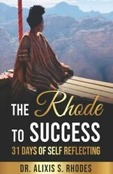 The Rhode To Success: 31 Days Of Self Reflecting $21.11