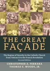 The Great Facade: The Regime Of Novelty In The Catholic Church From Vatican... $48.35