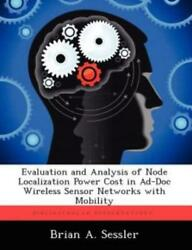 Evaluation And Analysis Of Node Localization Power Cost In Ad Doc Wireless ... $59.53