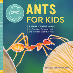 Ants For Kids: A Junior Scientist#x27;s Guide To Queens Drones And The Hidden... $9.98